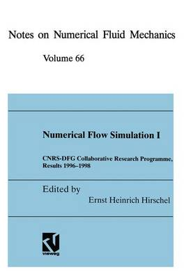 Numerical Flow Simulation I: CNRS-DFG Collaborative Research Programme, Results 1996-1998 - Notes on Numerical Fluid Mechanics and Multidisciplinary Design 66 (Paperback)