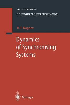 Dynamics of Synchronising Systems - Foundations of Engineering Mechanics (Paperback)