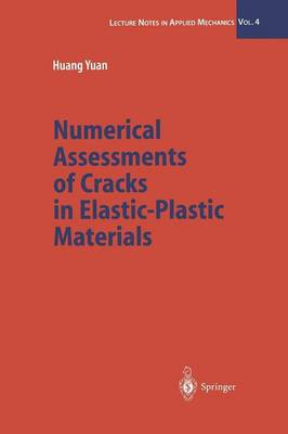 Numerical Assessments of Cracks in Elastic-Plastic Materials - Lecture Notes in Applied and Computational Mechanics 4 (Paperback)