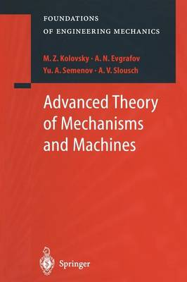 Advanced Theory of Mechanisms and Machines - Foundations of Engineering Mechanics (Paperback)