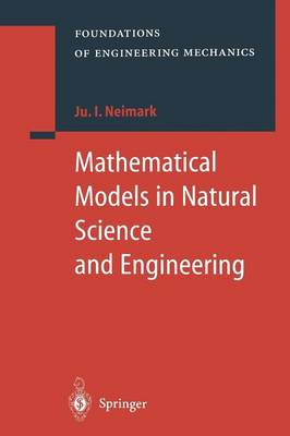 Mathematical Models in Natural Science and Engineering - Foundations of Engineering Mechanics (Paperback)