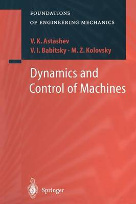 Dynamics and Control of Machines - Foundations of Engineering Mechanics (Paperback)