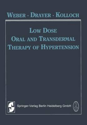 Low Dose Oral and Transdermal Therapy of Hypertension (Paperback)