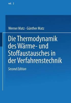 Die Thermodynamik Des W rme- Und Stoffaustausches in Der Verfahrenstechnik: Band 2: Anwendung Auf Rektifikation, Adsorption, Absorption Und Extraktion (Paperback)