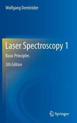 Laser Spectroscopy 1: Basic Principles (Hardback)