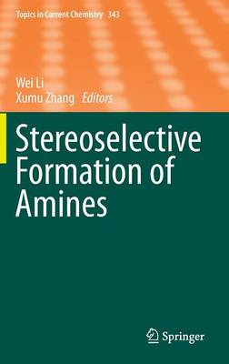 Stereoselective Formation of Amines - Topics in Current Chemistry 343 (Hardback)