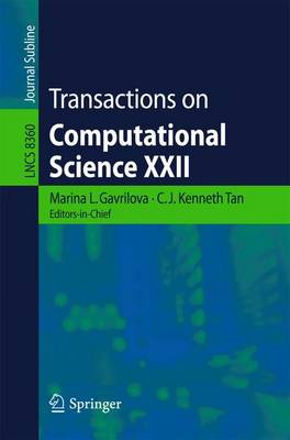 Transactions on Computational Science XXII - Lecture Notes in Computer Science 8360 (Paperback)