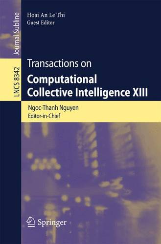 Transactions on Computational Collective Intelligence XIII - Lecture Notes in Computer Science 8342 (Paperback)