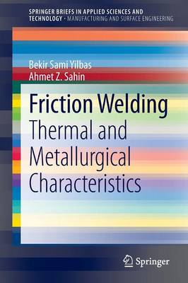 Friction Welding: Thermal and Metallurgical Characteristics - Manufacturing and Surface Engineering (Paperback)