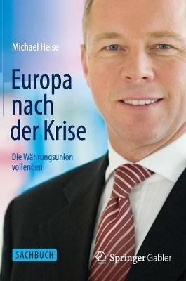 Europa Nach Der Krise: Die W�hrungsunion Vollenden