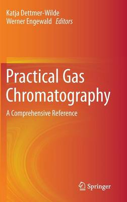 Practical Gas Chromatography: A Comprehensive Reference (Hardback)