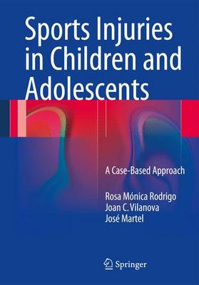 Sports Injuries in Children and Adolescents: A Case-Based Approach (Paperback)