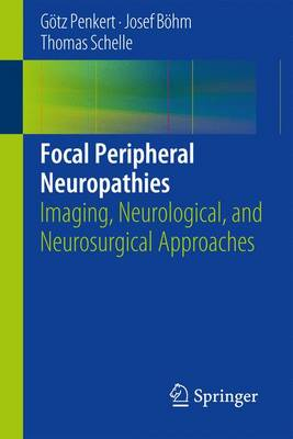 Focal Peripheral Neuropathies: Imaging, Neurological, and Neurosurgical Approaches (Paperback)