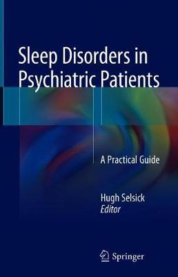 Sleep Disorders in Psychiatric Patients: A Practical Guide (Hardback)