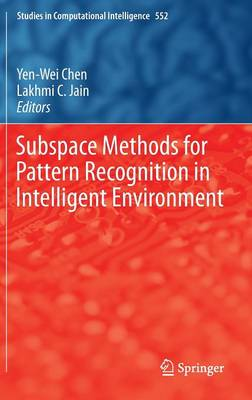 Subspace Methods for Pattern Recognition in Intelligent Environment - Studies in Computational Intelligence 552 (Hardback)