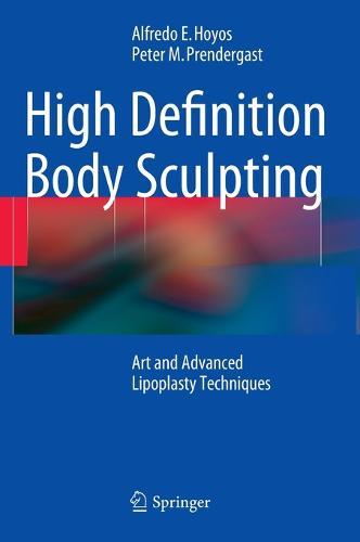 High Definition Body Sculpting: Art and Advanced Lipoplasty Techniques (Hardback)