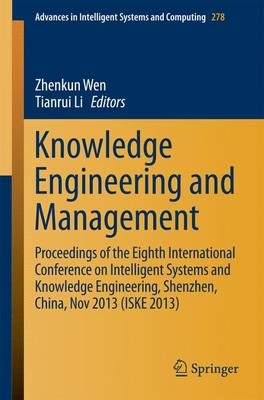 Knowledge Engineering and Management: Proceedings of the Eighth International Conference on Intelligent Systems and Knowledge Engineering, Shenzhen, China, Nov 2013 (ISKE 2013) - Advances in Intelligent Systems and Computing 278 (Paperback)