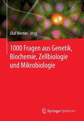 1000 Fragen Aus Genetik, Biochemie, Zellbiologie Und Mikrobiologie (Paperback)