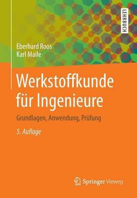 Werkstoffkunde Fur Ingenieure: Grundlagen, Anwendung, Prufung - Springer-Lehrbuch (Paperback)