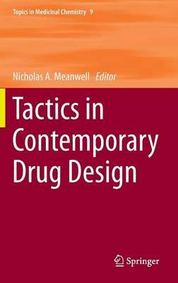 Tactics in Contemporary Drug Design - Topics in Medicinal Chemistry 9 (Hardback)