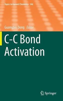C-C Bond Activation - Topics in Current Chemistry 346 (Hardback)