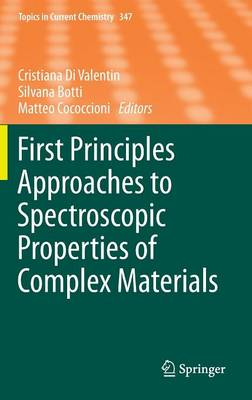 First Principles Approaches to Spectroscopic Properties of Complex Materials - Topics in Current Chemistry 347 (Hardback)