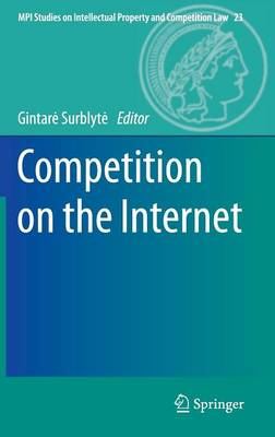 Competition on the Internet - MPI Studies on Intellectual Property and Competition Law 23 (Hardback)