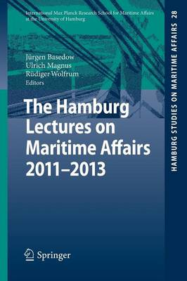 The Hamburg Lectures on Maritime Affairs 2011-2013 - Hamburg Studies on Maritime Affairs 28 (Paperback)