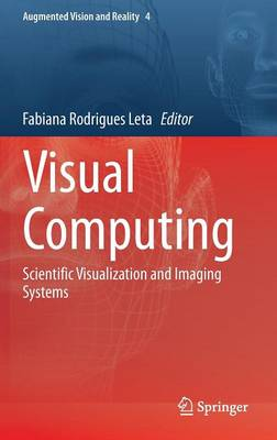 Visual Computing: Scientific Visualization and Imaging Systems - Augmented Vision and Reality 4 (Hardback)