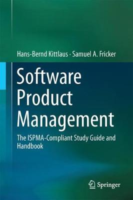 Software Product Management: The ISPMA-Compliant Study Guide and Handbook (Hardback)