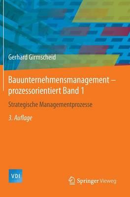 Bauunternehmensmanagement-Prozessorientiert Band 1: Strategische Managementprozesse - VDI-Buch (Hardback)