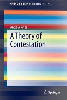A Theory of Contestation - SpringerBriefs in Political Science (Paperback)