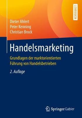 Handelsmarketing: Grundlagen Der Marktorientierten F hrung Von Handelsbetrieben (Paperback)