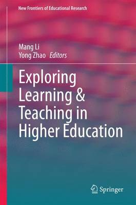 Exploring Learning & Teaching in Higher Education - New Frontiers of Educational Research (Hardback)