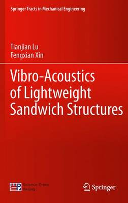 Vibro-Acoustics of Lightweight Sandwich Structures - Springer Tracts in Mechanical Engineering (Hardback)