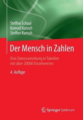 Der Mensch in Zahlen: Eine Datensammlung in Tabellen Mit UEber 20000 Einzelwerten (Paperback)
