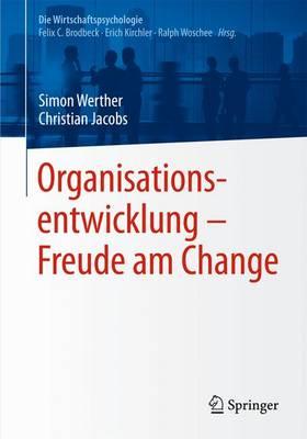 Organisationsentwicklung - Freude Am Change - Die Wirtschaftspsychologie (Paperback)