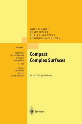 Compact Complex Surfaces - Ergebnisse der Mathematik und ihrer Grenzgebiete. 3. Folge / A Series of Modern Surveys in Mathematics 4 (Paperback)