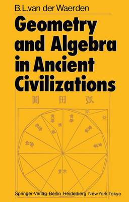 Geometry and Algebra in Ancient Civilizations (Paperback)