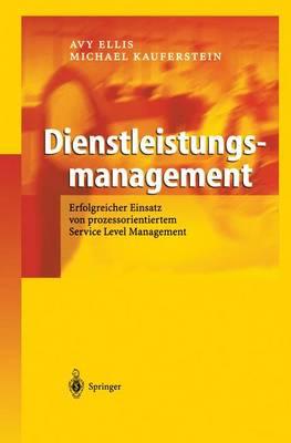 Dienstleistungsmanagement: Erfolgreicher Einsatz Von Prozessorientiertem Service Level Management (Paperback)