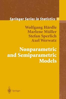 Nonparametric and Semiparametric Models - Springer Series in Statistics (Paperback)