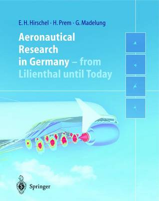Aeronautical Research in Germany: From Lilienthal Until Today (Paperback)