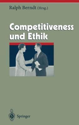 Competitiveness Und Ethik - Herausforderungen an Das Management 11 (Paperback)