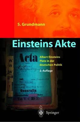 Einsteins Akte: Wissenschaft Und Politik - Einsteins Berliner Zeit (Paperback)