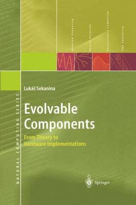 Evolvable Components: From Theory to Hardware Implementations - Natural Computing Series (Paperback)