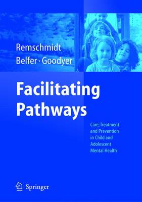 Facilitating Pathways: Care, Treatment and Prevention in Child and Adolescent Mental Health (Paperback)