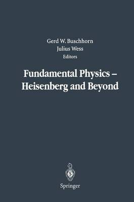 "Fundamental Physics - Heisenberg and Beyond: Werner Heisenberg Centennial Symposium ""Developments in Modern Physics"" (Paperback)"