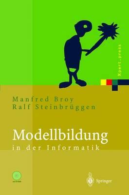 Modellbildung in Der Informatik - Xpert.Press (Paperback)