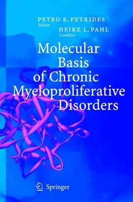 Molecular Basis of Chronic Myeloproliferative Disorders (Paperback)