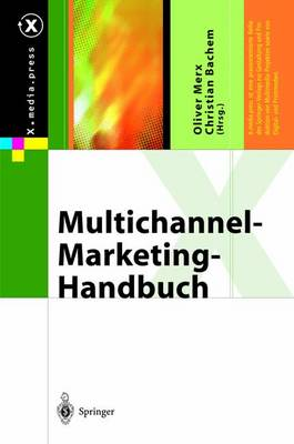 Multichannel-Marketing-Handbuch - X.Media.Press (Paperback)